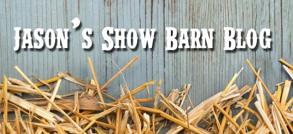 Jason's Show Barn Blog